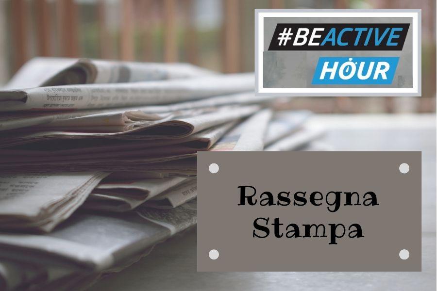 Rassegna Stampa #BEACTIVE